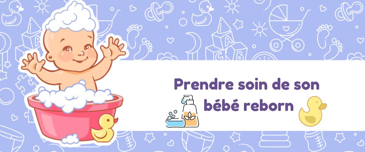 comment prendre soin de votre bébé reborn